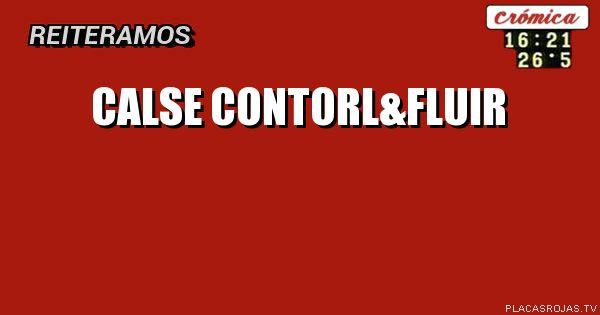 CALSE contorl&fluir