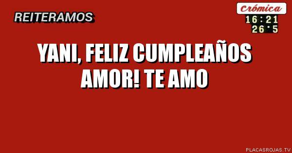 Yani, feliz cumpleaños amor! Te amo