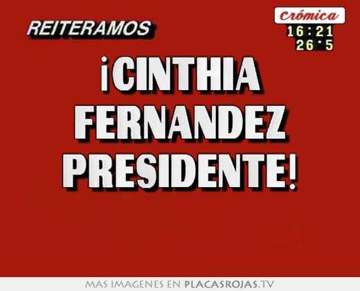 ¡cinthia fernández presidente!