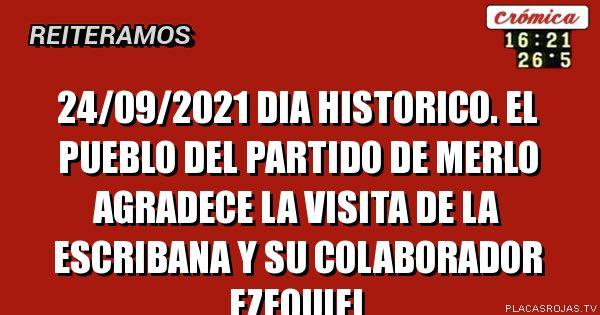 24/09/2021 dia historico. el pueblo del partido de merlo agradece la visita de la escribana y su colaborador Ezequiel
