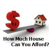 How much house can you afford
