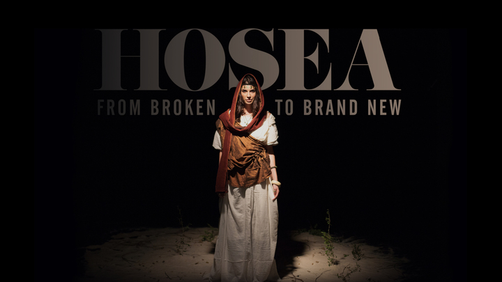 Hosea: From Broken to Brand New