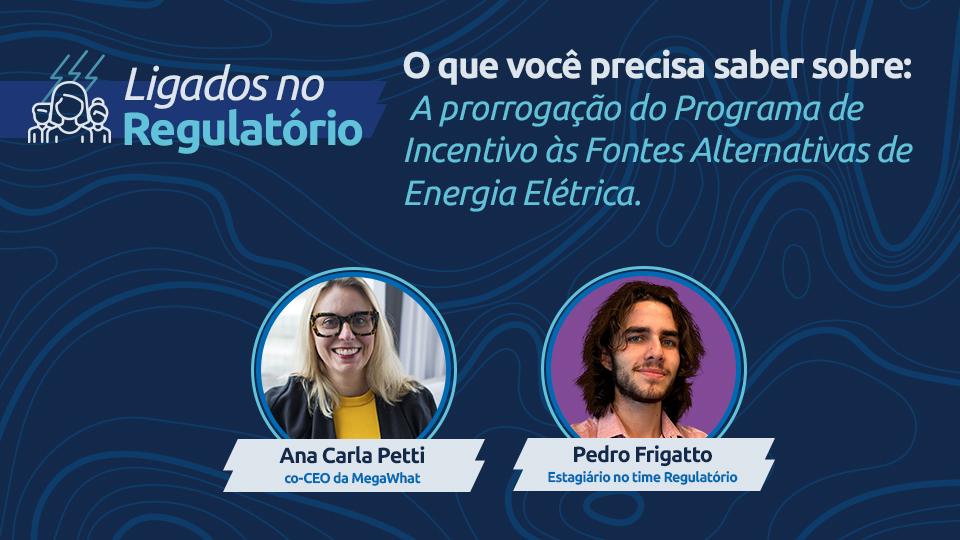 #Ligados no Regulatório: Condições para prorrogação dos contratos do Proinfa