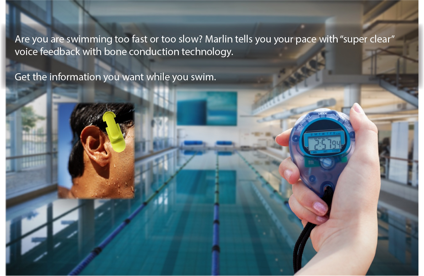 Are you swimming too fast or too slow? Marlin tells you your pace with super clear voice feedback with bone conduction technology. Get the information you want while you swim
