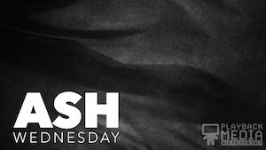 Ash Wednesday Grace 1 Still Background