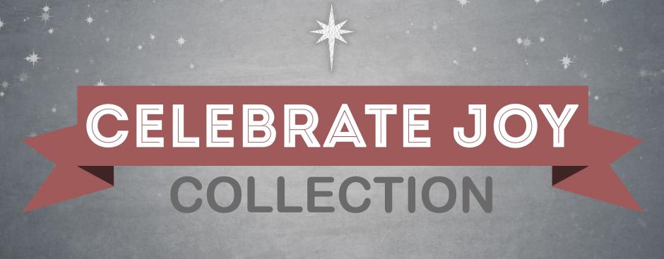 Celebrate Joy Collection