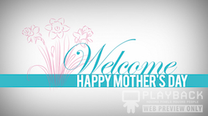 Mothers Day 2 Welcome Still Background