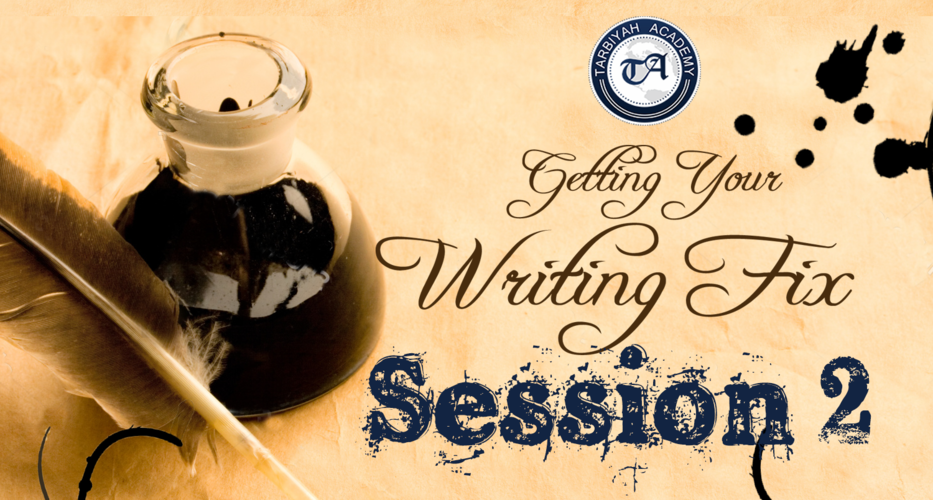 Getting Your Writing Fix: Session 2