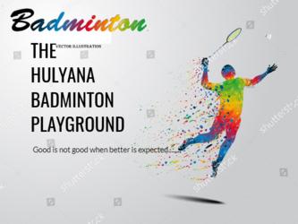 HULYANA BADMINTON PLAYGROUND