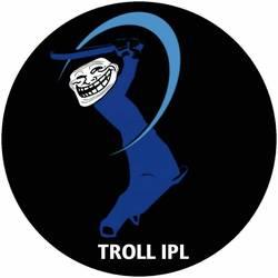 TROLL IPL