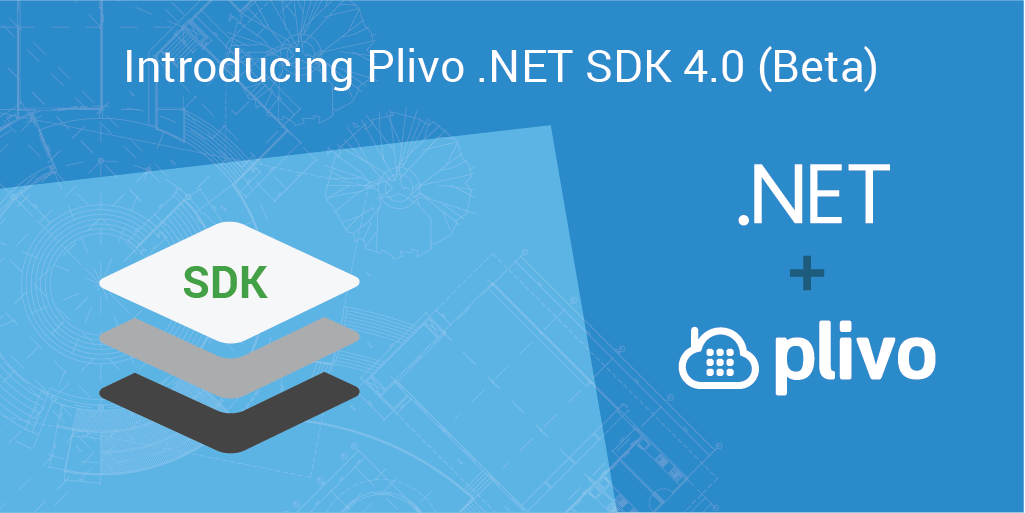 Introducing Plivo .NET (C#) SDK 4.0 (Beta)