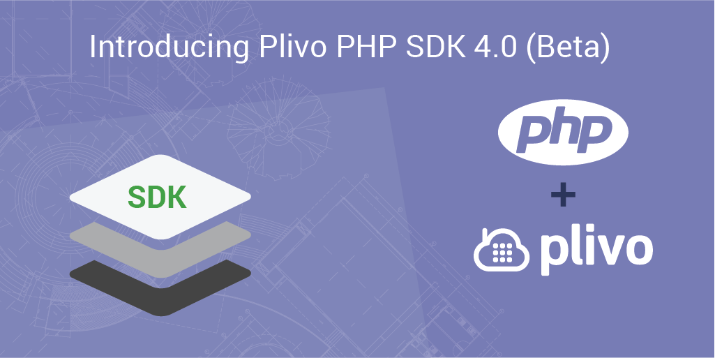 Introducing Plivo PHP SDK 4.0 (Beta)