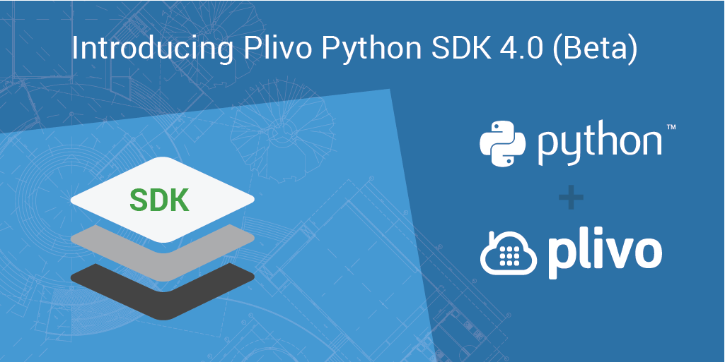 Introducing Plivo Python SDK 4.0 (Beta)