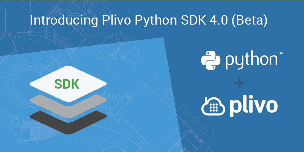 Introducing Plivo Python SDK 4.0 (Beta)