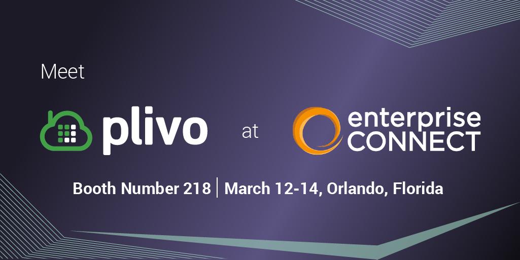 Meet Plivo at Enterprise Connect 2018