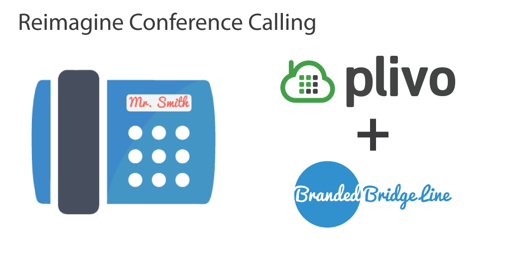 Branded Bridge Line Reimagines Conference Calling with Plivo Voice API