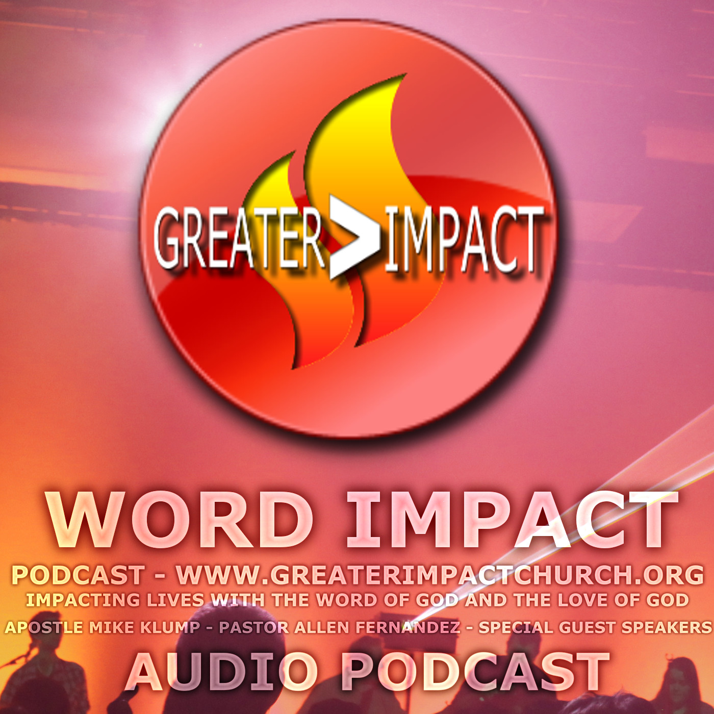 Word IMPACT podcast - Greater Impact Int'l. Church