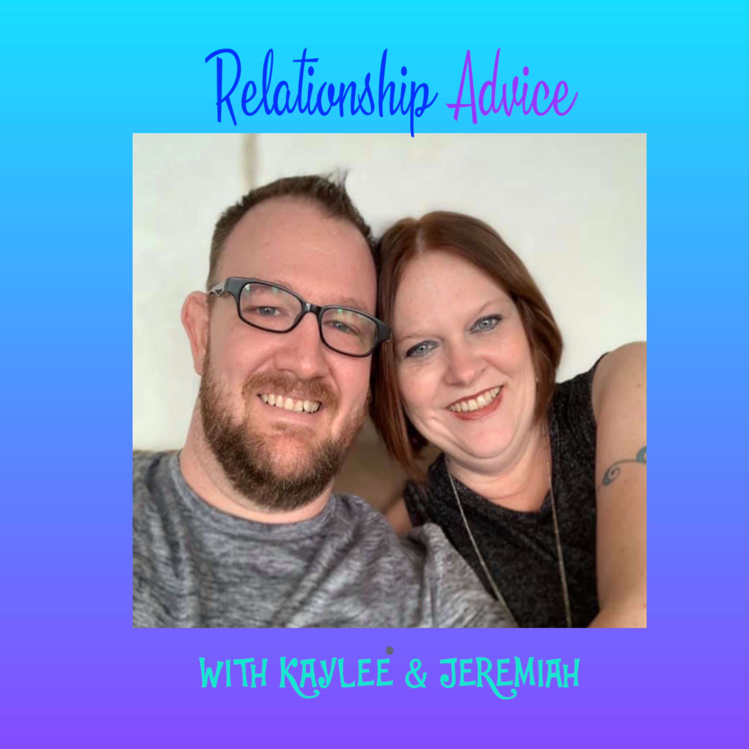 Kaylee & Jeremiah's Relationship Advice - Podcast #5 Should
