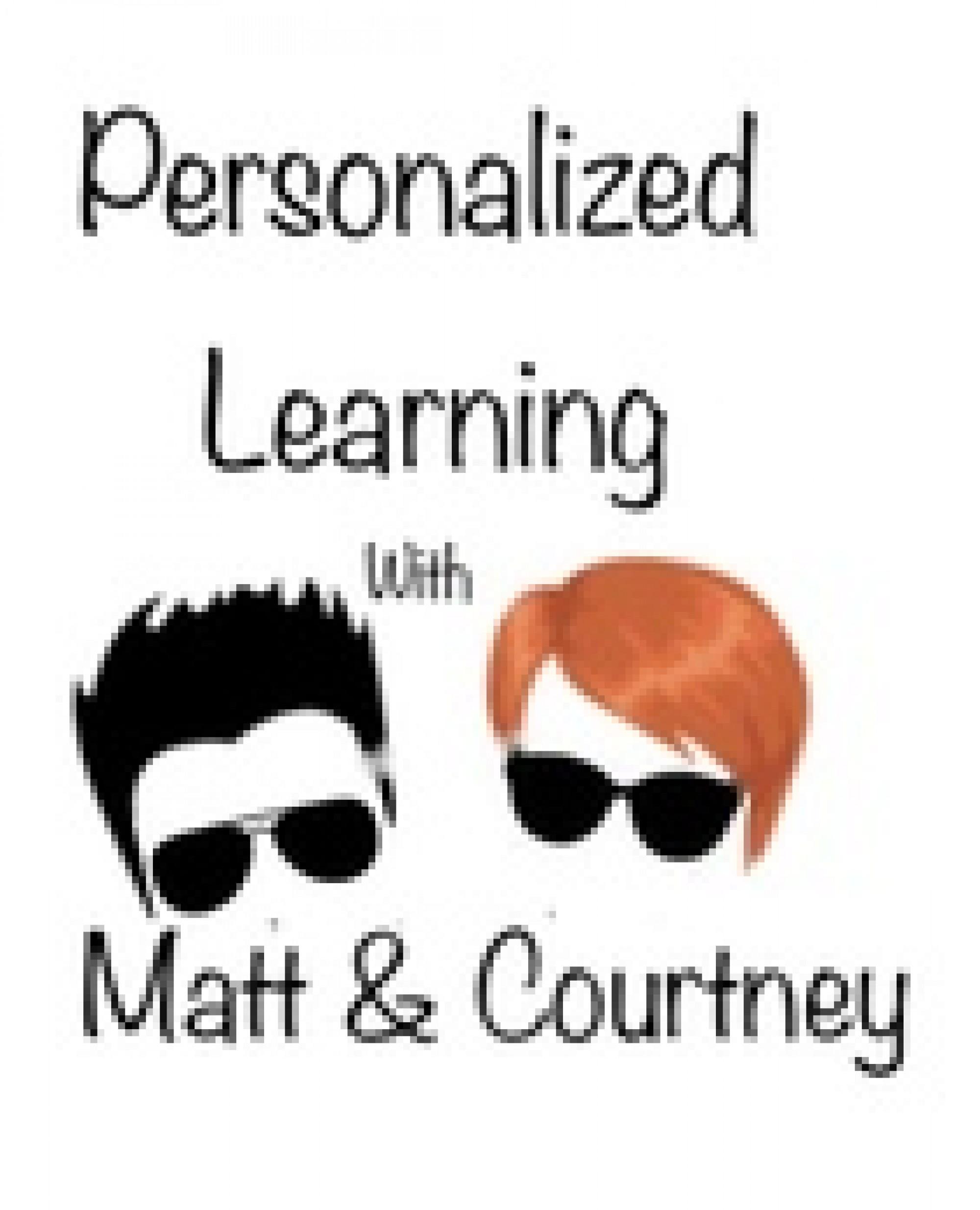 <![CDATA[Personalized Learning with Matt & Courtney]]>