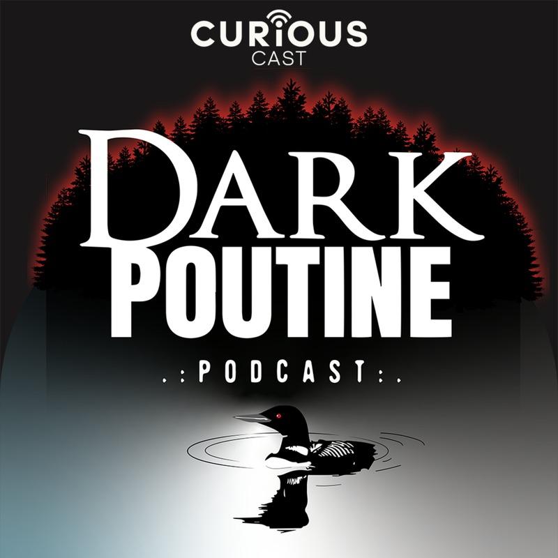 923aceb48eb Podknife - Dark Poutine - True Crime and Dark History by Curiouscast