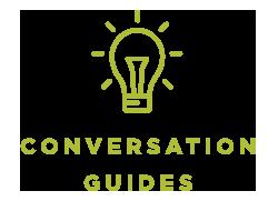 Conversation Guides