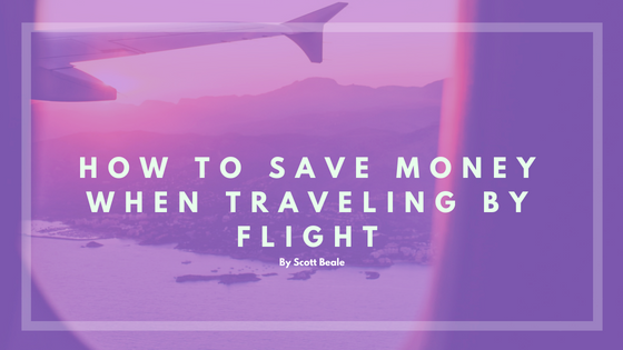 How To Save Money When Traveling by Flight