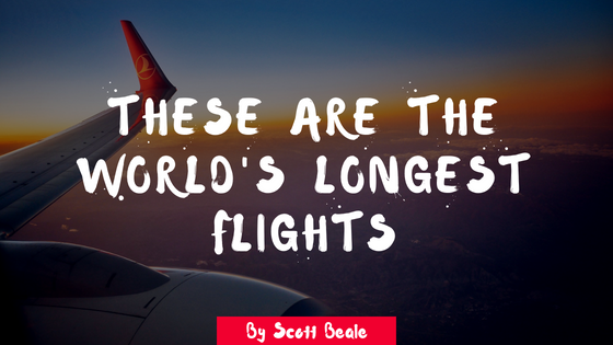 These Are the World's Longest Flights
