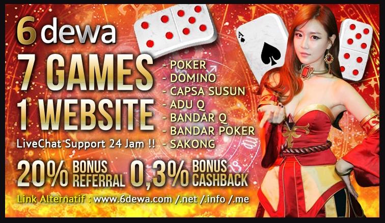 6dewa Agen Judi Sakong BandarQ Domino99 Capsa Susun Bandar Poker Indonesia
