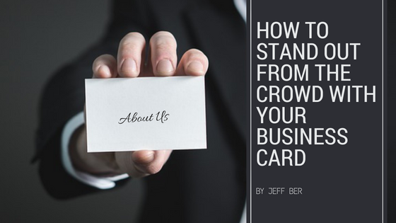 How to Stand Out From the Crowd With Your Business Card