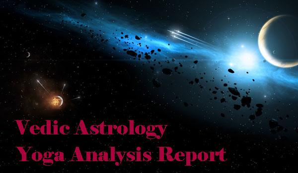 Vedic Astrology Yoga Analysis Report Horoscope Birth Chart