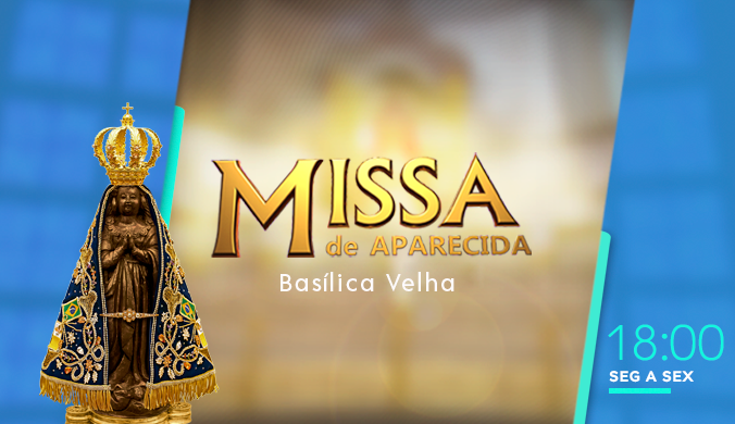 Missa Aparecida - Basílica Velha (TV Aparecida)