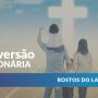 Rostos do Laicato: Conversão Missionária