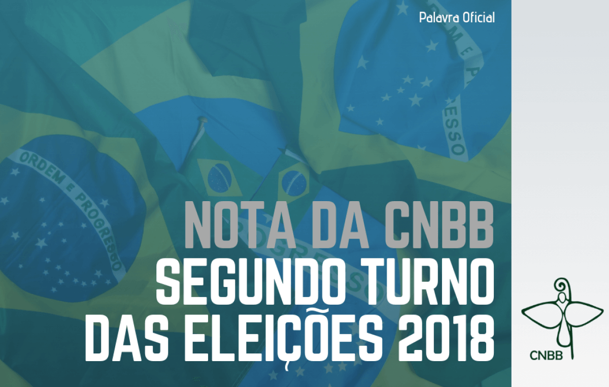 CNBB emite nota sobre o segundo turno das eleições 2018