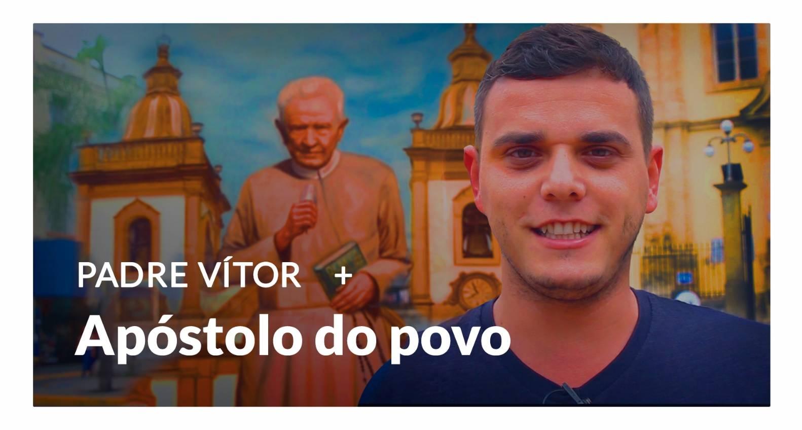 Padre Vitor: um apóstolo do povo