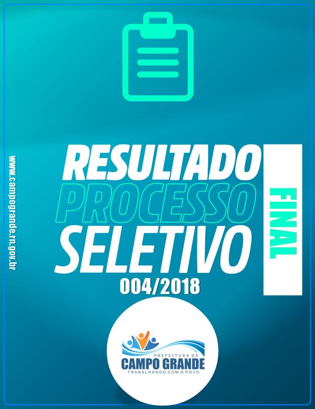 RESULTADO FINAL DO PROCESSO SELETIVO 004/2018