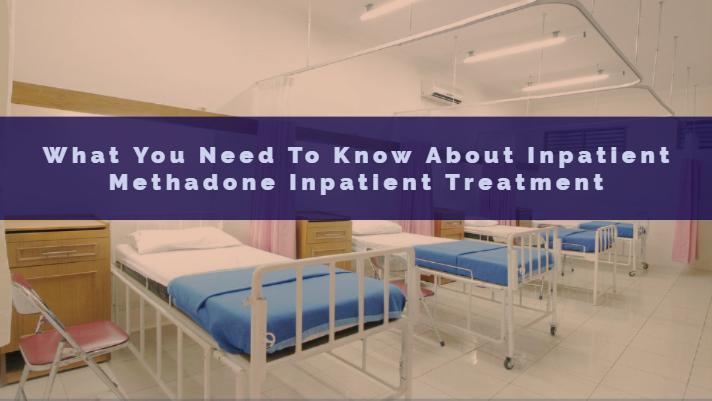 methadone inpatient treatment