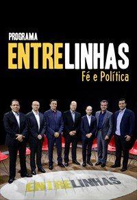 Programa Entrelinhas - Fé e Política