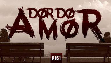 #161: DOR DO AMOR: O que fazer e não fazer para curá-la?
