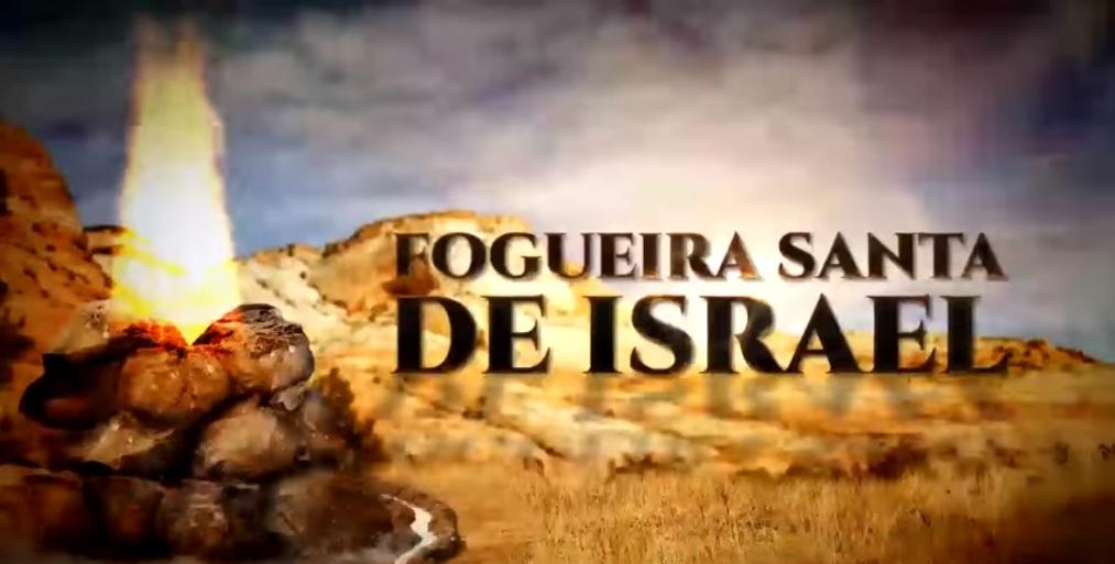 Fogueira Santa de Israel: a verdade sobre a campanha