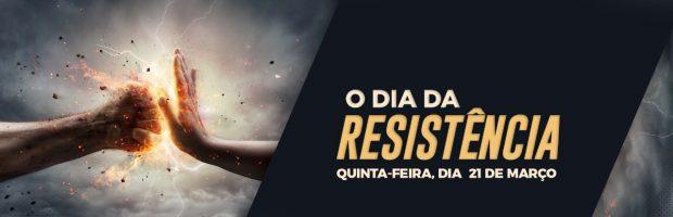 21 de Março: O dia da Resistência