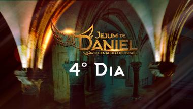 4º Dia do Jejum de Daniel