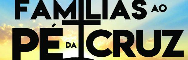 20 de Junho: Famílias ao pé da cruz