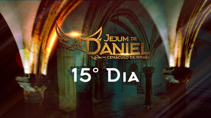 15° Dia do Jejum de Daniel