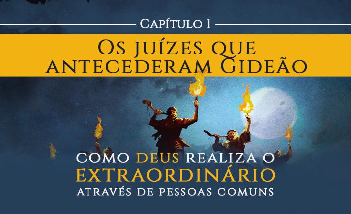 Gideão e os 300 – Capítulo 01