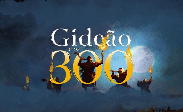 Gideão e os 300 – Introdução