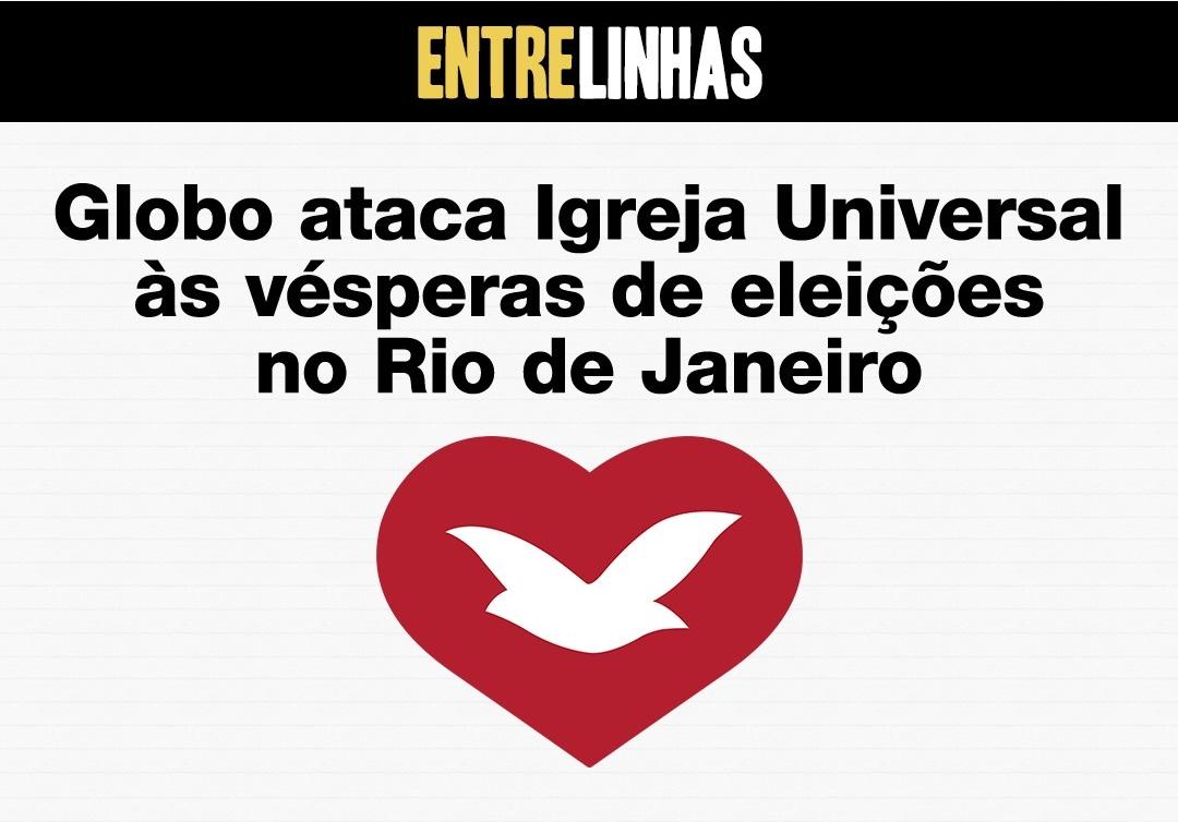 Globo persegue Universal com ataques sem fundamentos