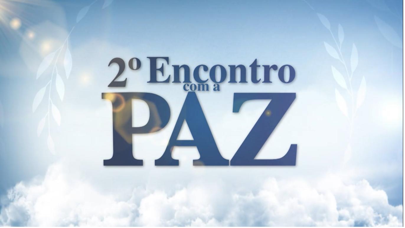 Neste domingo (18), participe do 2° Encontro com a Paz