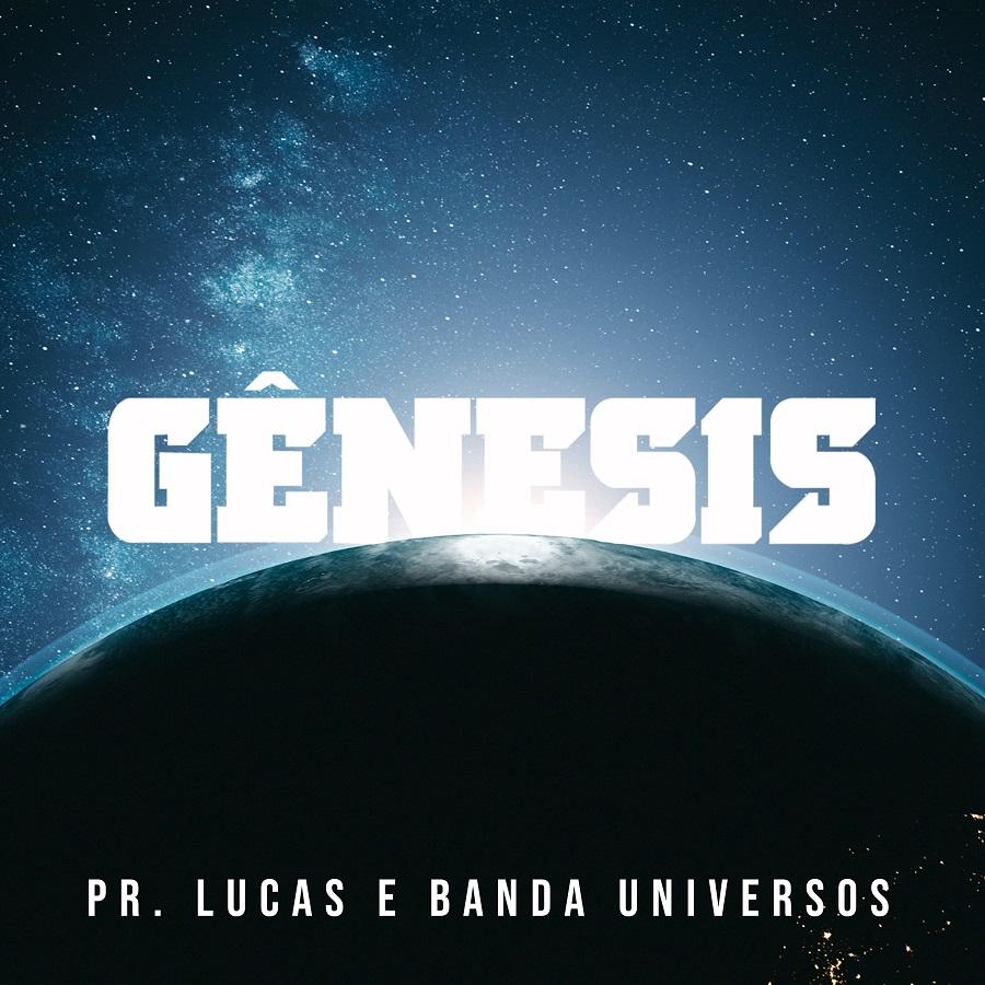 """Pr. Lucas e Banda Universos estreiam parceria com a música """"Gênesis"""""""
