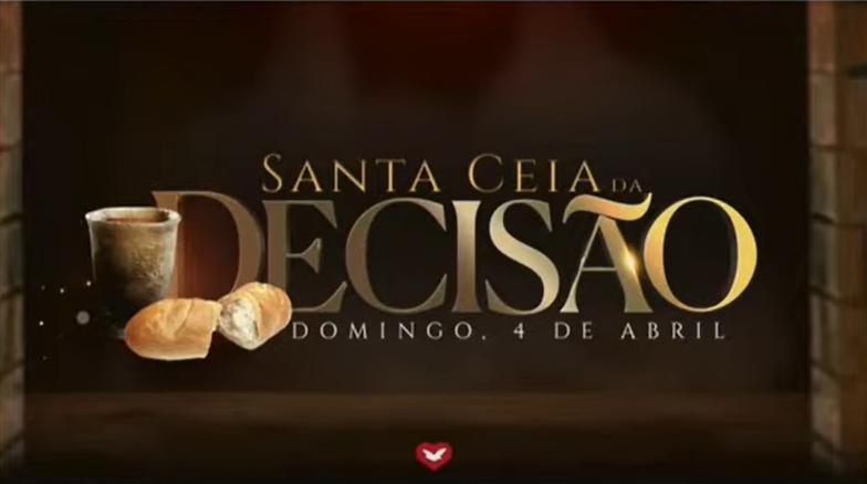 Dia 04 de abril: a Santa Ceia da Decisão