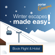 Winter escapes made easy! Book flight and hotel with Porter Escapes.